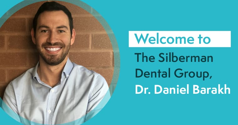 Welccome to The Silberman Dental Group, Dr. Daniel Barakh